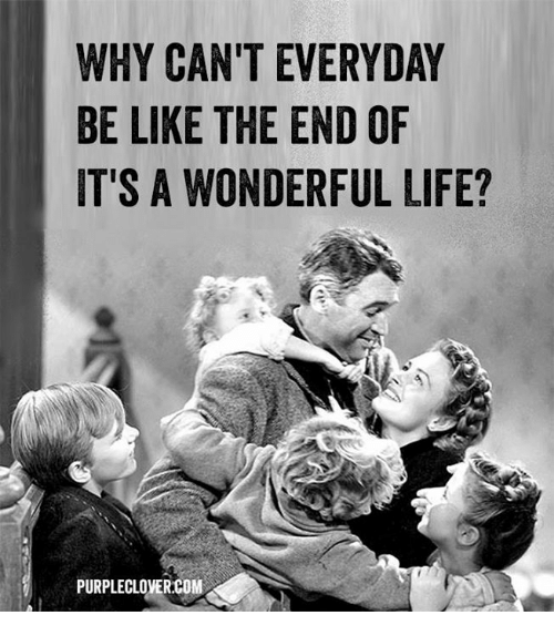 25 Best Memes About Its A Wonderful Life Its A Wonderful Life Memes