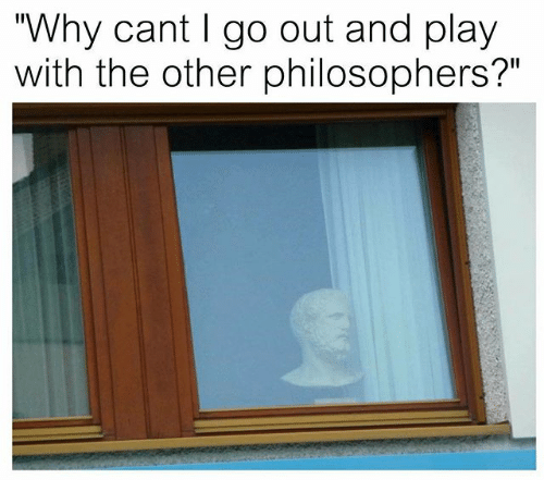 Classical Art, Play, and Why: Why cant I go out and play  with the other philosophers?""