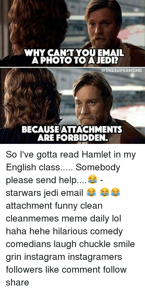 Hamlet Memes And  F F A  Why Cant You Email A Photo To A Jedi