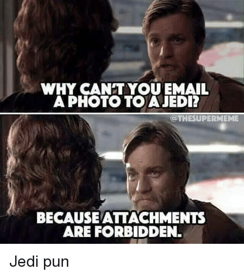 Why Can T You Email A Photo To A Jedi Because Attachments