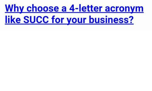 Why Choose a 4 Letter Acronym Like SUCC for Your Business