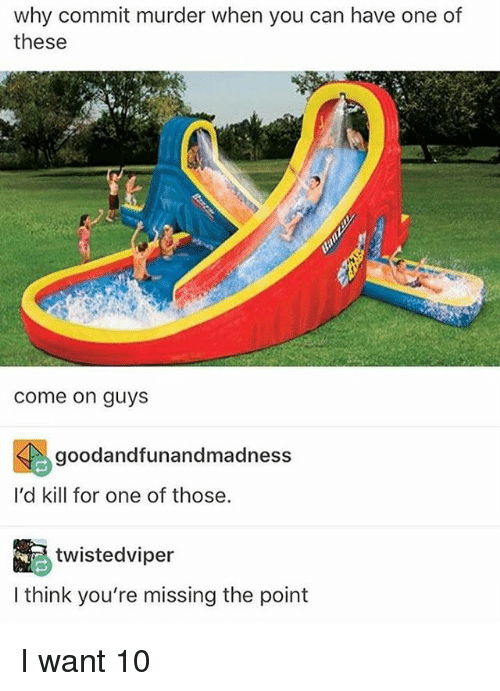 Memes, Murder, and 🤖: why commit murder when you can have one of  these  come on guys  goodandfunandmadness  I'd kill for one of those.  twistedviper  I think you're missing the point I want 10