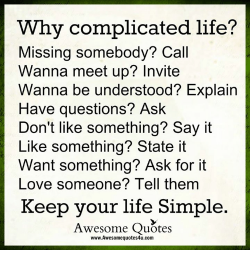 Why Complicated Life Missing Somebody Call Wanna Meet Up Invite