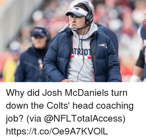 Indianapolis Colts, Head, and Memes: Why did Josh McDaniels turn down the Colts' head coaching job?  (via @NFLTotalAccess) https://t.co/Oe9A7KVOlL