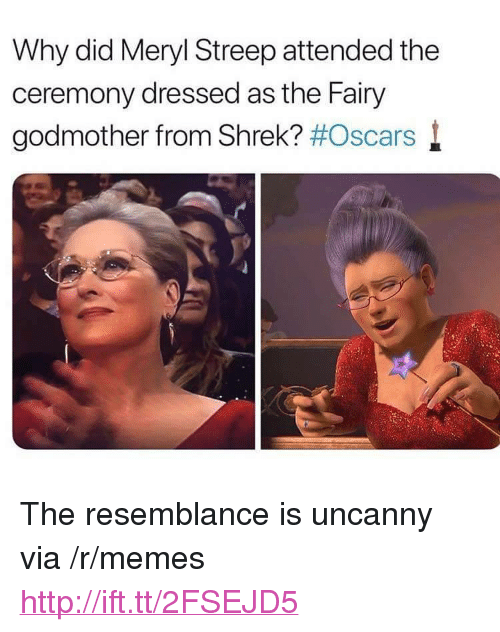 """Memes, Oscars, and Shrek: Why did Meryl Streep attended the  ceremony dressed as the Fairy  godmother from Shrek? #Oscars l <p>The resemblance is uncanny via /r/memes <a href=""""http://ift.tt/2FSEJD5"""">http://ift.tt/2FSEJD5</a></p>"""