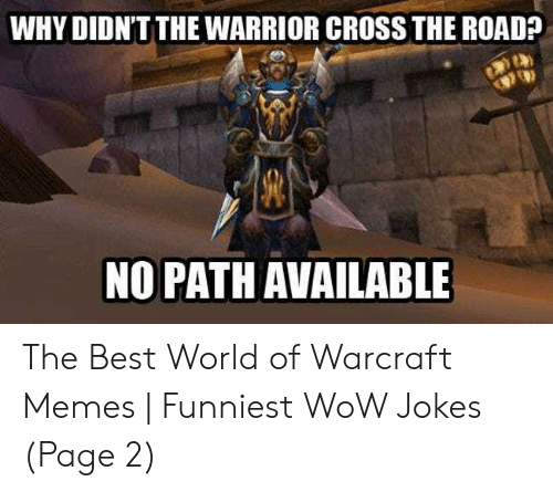 Why Didn Tthe Warrior Cross The Road No Path Available The Best
