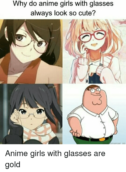 Why Do Anime Girls With Glasses Always Look So Cute Anime Meme On