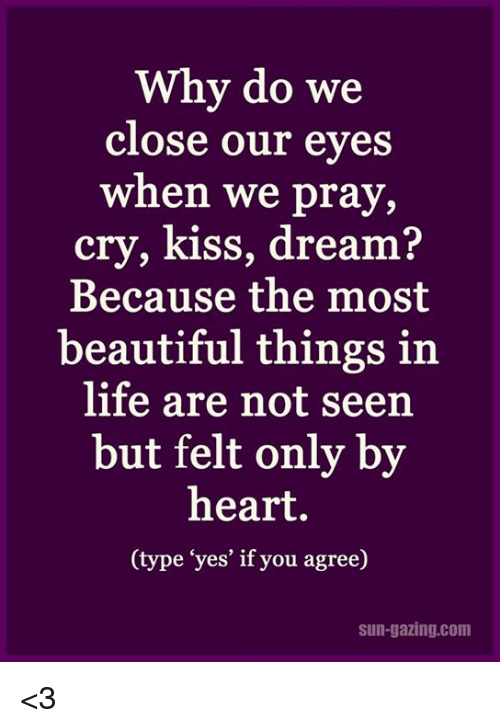 Why Do We Close Our Eyes When We Pray Cry Kiss Dream