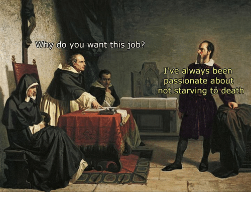 Death, Classical Art, and Passionate: Why do you want this job?  I've always been  passionate about  not starving to death