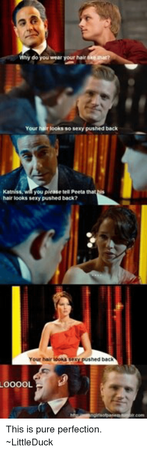 Why Do You Wear Your Hair E Tell Peeta That Hairlooks Sexy Pushed