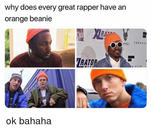 Memes, Orange, and 🤖: why does every great rapper have an  orange beanie  S BY  | SİDE  FREEMA ok bahaha