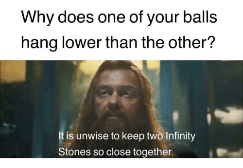 Infinity, One, and Why: Why does one of your balls  hang lower than the other?  t is unwise to keep two Infinity  Stones so close together.