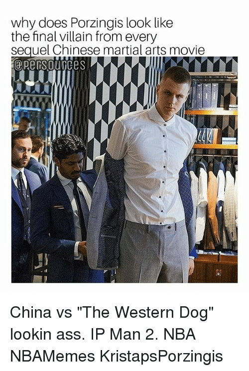 "Ass, Dogs, and Finals: why does Porzingis look like  the final villain from every  sequel Chinese martial arts movie China vs ""The Western Dog"" lookin ass. IP Man 2. NBA NBAMemes KristapsPorzingis"