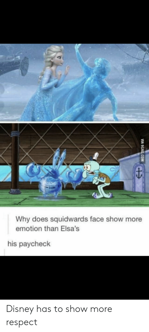 Disney, Respect, and Why: Why does squidwards face show more  emotion than Elsa's  his paycheck Disney has to show more respect
