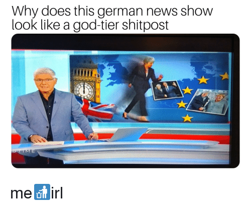 God, News, and German: Why does this german news show  look like a god-tier shitpost me🚮irl