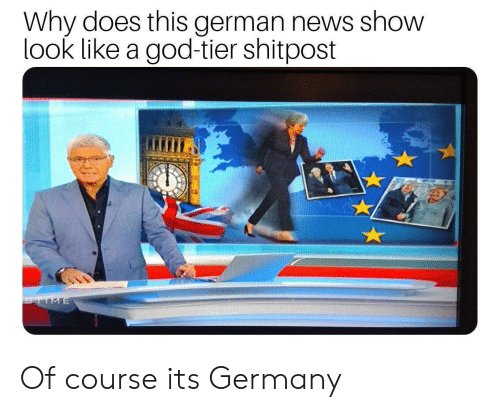 God, News, and Germany: Why does this german news show  look like a god-tier shitpost  TIME Of course its Germany