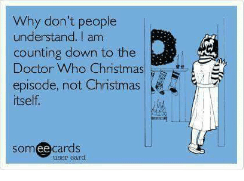 Doctor Who Christmas Cards.Why Don T People Understand I Am Counting Down To The Doctor Who