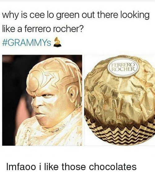 Memes, 🤖, and Cee Lo Green: why is cee lo green out there looking  like a ferrero rocher?  #GRAMMYS  FERRERO  ROCHER lmfaoo i like those chocolates