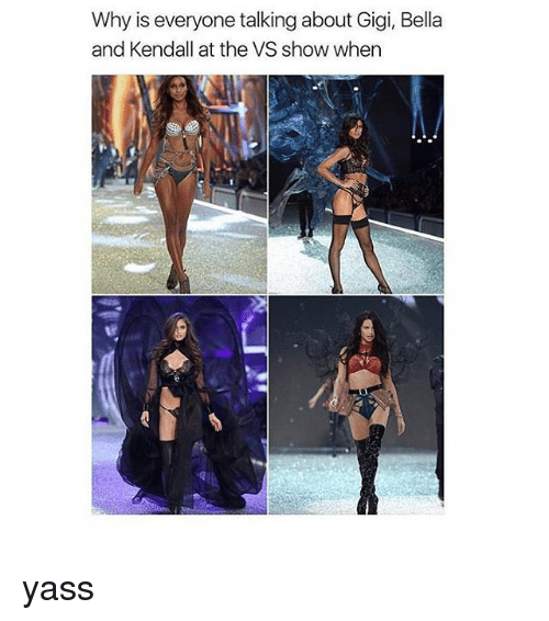 Memes, 🤖, and Gigi: Why is everyone talking about Gigi, Bella  and Kendall at the VS show when yass
