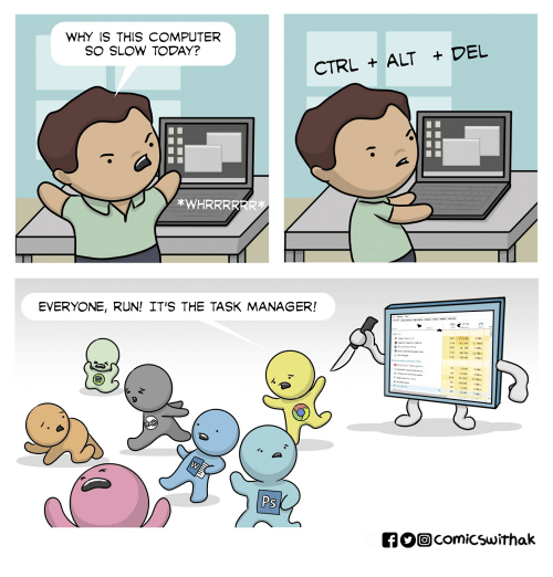 Anaconda, Run, and Computer: WHY IS THIS COMPUTER  SO SLOW TODAY?  CTRL ALT DEL  KWHRRRRRR  EVERYONE, RUN! IT'S THE TASK MANAGER!  ly%  61%  2%  L/S  b4S 내  ง.ZM韵  nokpround processes (100  Ps  0回comicswithak