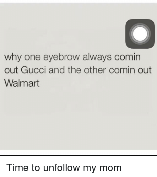 227e5a7723c Why One Eyebrow Always Comin Out Gucci and the Other Comin Out ...