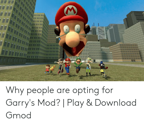 Why People Are Opting for Garry's Mod? | Play & Download