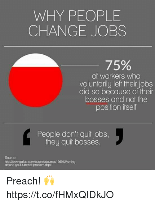 Perfect Preach, Jobs, And Change: WHY PEOPLE CHANGE JOBS 75% Of Workers Who