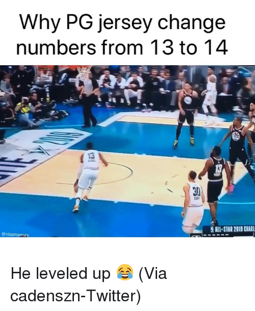 Basketball, Nba, and Sports: Why PG jersey change  numbers from 13 to 14  30  @nbamemes He leveled up 😂 (Via ‪cadenszn‬-Twitter)
