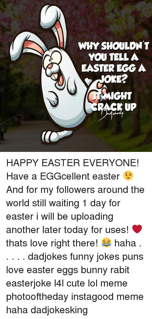 Egg Jokes: WHY SHOULDNT YOU TELL A EASTER EGG A MIGHT UP HAPPY EASTER