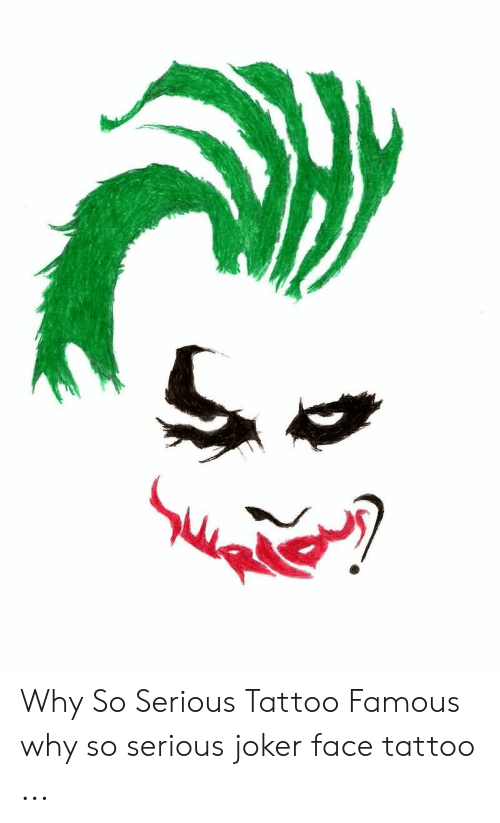 Why So Serious Tattoo Famous Why So Serious Joker Face