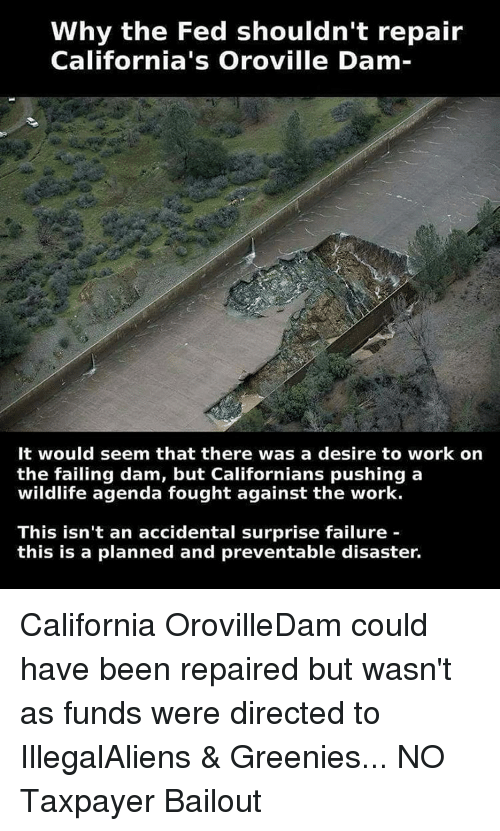 Why the Fed Shouldn't Repair California's Oroville Dam It Would Seem