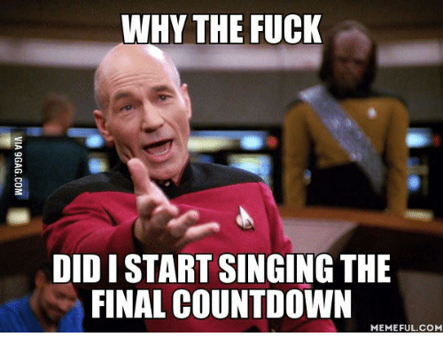 why the fuck didistart singing the final countdown memeful com 13524949 ✅ 25 best memes about cute little girl singing cute little,Count Down Meme