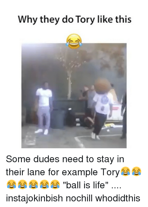 why they do tory like this some dudes need to stay in their lane for