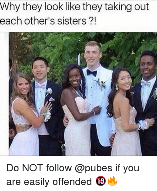 Funny, Sisters, and Why: Why they look like they taking out  each other's sisters?! Do NOT follow @pubes if you are easily offended 🔞🔥