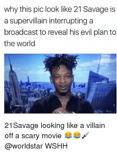 Memes, 🤖, and Villains: why this pic look like 21 Savage is  a supervillain interrupting a  broadcast to reveal his evil plan to  the world 21Savage looking like a villain off a scary movie 😂😂🗡 @worldstar WSHH