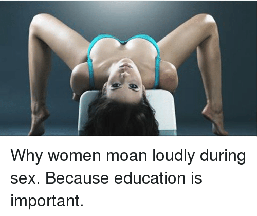 Why girls moan during sex