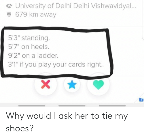 Shoes, Ask, and Her: Why would I ask her to tie my shoes?