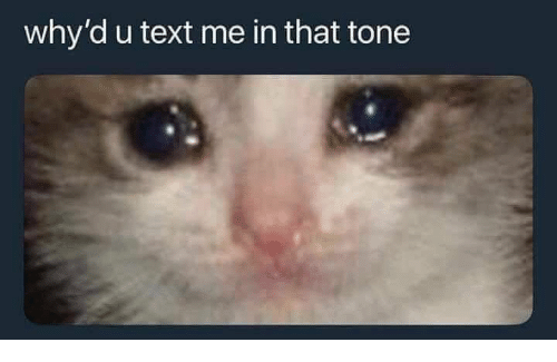 Text, Tone, and Text Me: why'd u text me in that tone