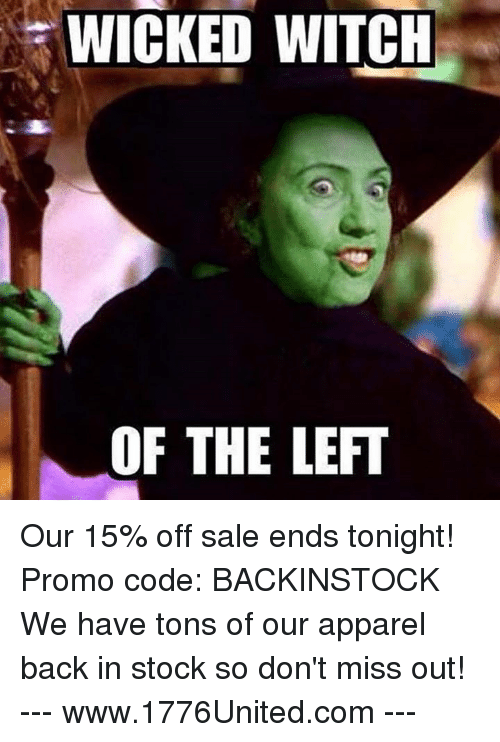 wicked witch of the left our 15 off sale ends 5783770 ✅ 25 best memes about wicked witch wicked witch memes