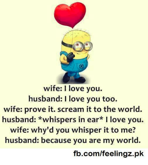 Wife I Love You Husband I Love You Too Wife Prove It Scream It To