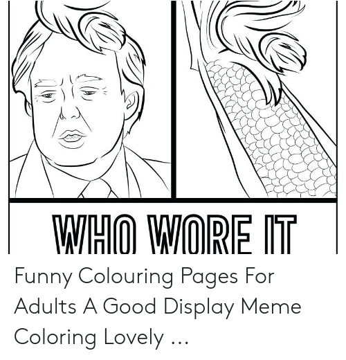 WIHO WORE IT Funny Colouring Pages for Adults a Good Display ...