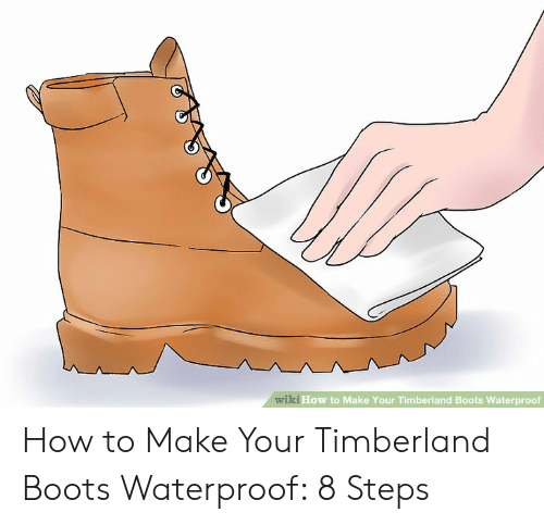 Wiki To How Boots Waterproof Your Make Timberland SMjUVLqzpG