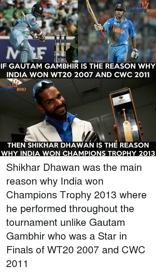WIKI INDIA IF GAUTAM GAMBHIR IS THE REASON WHY INDIA WON WT2O 2007