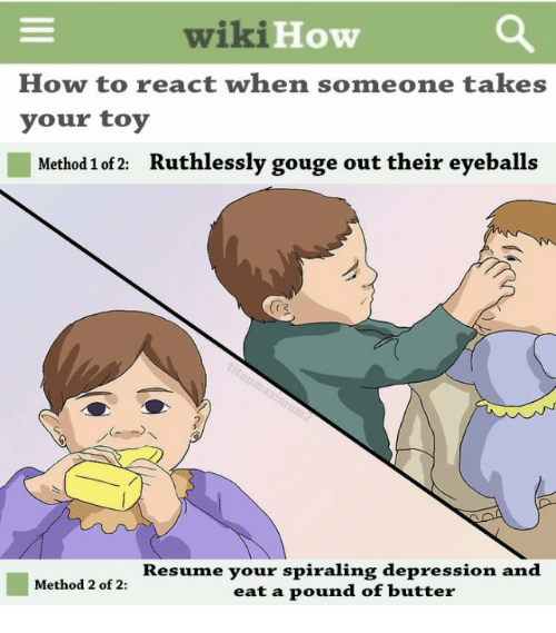 wikihow how to react when someone takes your toy method 1 of 2