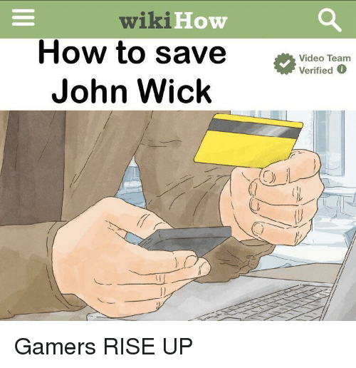 John Wick, How To, and Wikihow: wikiHow  How to save Videco Team  Verified 0  John Wick Gamers RISE UP