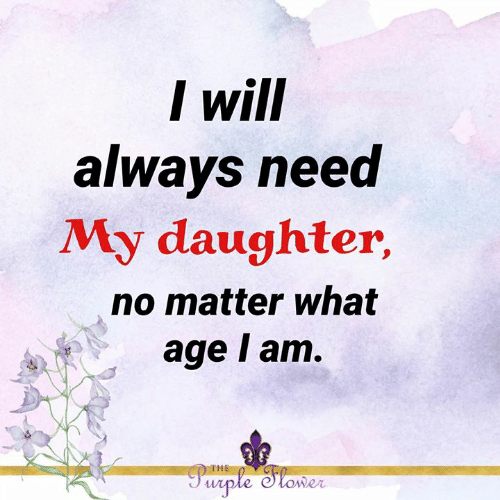 Memes, 🤖, and Daughter: will  always need  My daughter,  no matter what  age i am.  IHE  uiple e tower