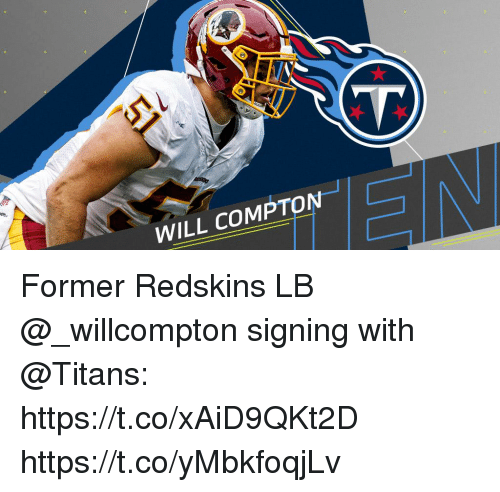 Memes, Washington Redskins, and 🤖: WILL COMPTON Former Redskins LB @_willcompton signing with @Titans: https://t.co/xAiD9QKt2D https://t.co/yMbkfoqjLv