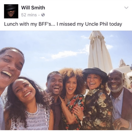 Memes, Will Smith, and Today: Will Smith  52 mins  Lunch with my BFF's... I missed my Uncle Phil today