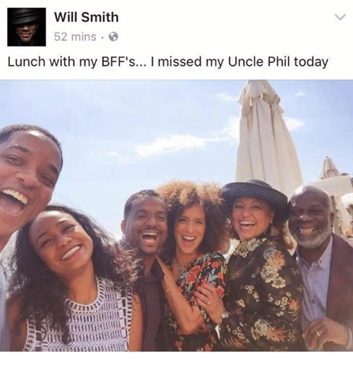Dank, Will Smith, and Today: Will Smith  52 mins  Lunch with my BFF's... l missed my Uncle Phil today