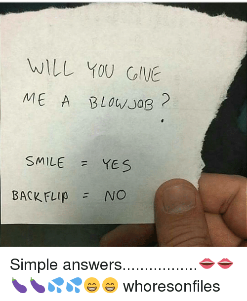 Will you give me a blowjob